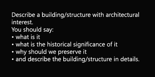IELTS Speaking part 2/ topic card: A building with architectural interest