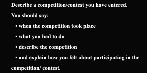 IELTS Speaking Cue Card: A competition you have entered; with notes and model answer