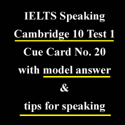 IELTS Speaking, Cue Card, Cambridge 10 Test 1: A person you know who does something well