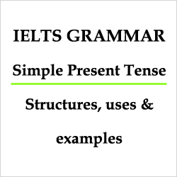 IELTS Grammar: Present Indefinite/ Simple Present Tense