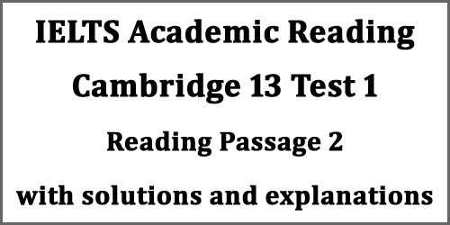 IELTS Reading: Cambridge 13 Test 1 Reading Passage 2, Why