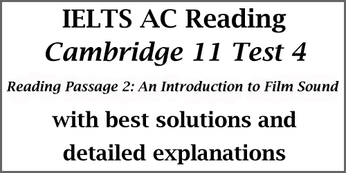 IELTS Academic Reading: Cambridge 11 Test 4; Reading Passage 2: An Introduction to Film Sound; with best solutions and explanations