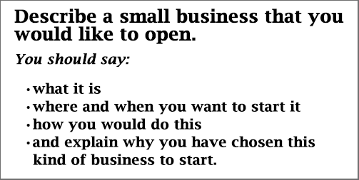 IELTS Speaking Part 2: Cue card; A small business you would like to open; with notes & model answer