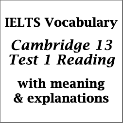 IELTS vocabulary: important words from Cambridge 13 Test 1 Reading section; with meaning and explanations