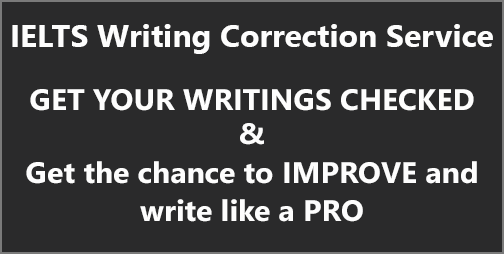 IELTS Writing Correction Service: Get your writings checked and improve further to higher scores
