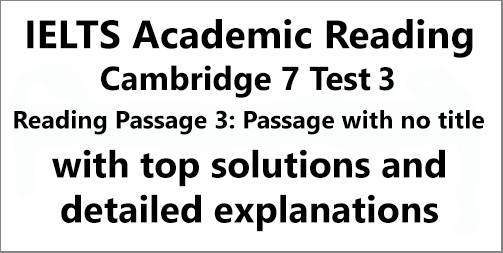 IELTS Academic Reading: Cambridge 7, Test 3: Reading Passage 3; Passage with no title (About European forests); with top solutions and detailed explanations