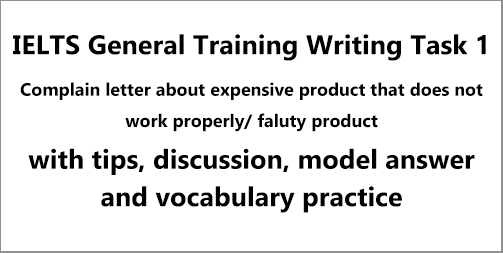 IELTS General Training Task 1: formal complaint letter sample; with discussion, model answer, vocabulary practice and bonus tips