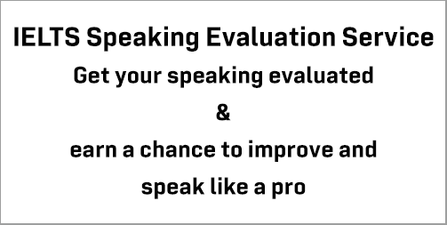 IELTS Speaking Evaluation Service: an easy and fun way to improve in IELTS speaking