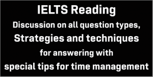 IELTS Reading: strategies and techniques for all question types; with special tips for time management