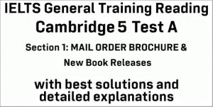 IELTS General Training Reading: Cambridge 5 Test A Section 1; MAIL ORDER BROCHURE & New Book Releases; with top solutions and best explanations