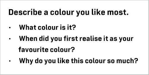 IELTS Speaking Part 2: Topic card: Describe your favourite colour; with discussion, model answer and Part 3 questions
