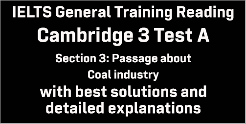 IELTS General Training Reading: Cambridge 3 Test A Section 3; about the coal industry; with top solutions and best explanations