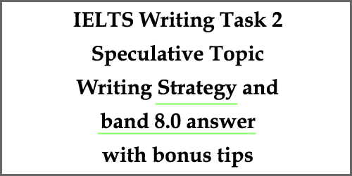 IELTS Writing Task 2: Speculative essay; The 21st century has begun. What changes do you think this new century will bring? (Sample answer with bonus tips)