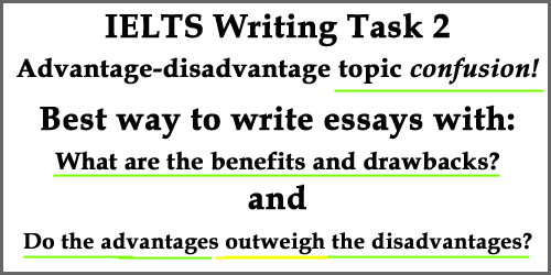 IELTS Writing Task 2: confusion on advantage-disadvantage topic; benefits and drawbacks; what to do with 'outweigh'; best solutions