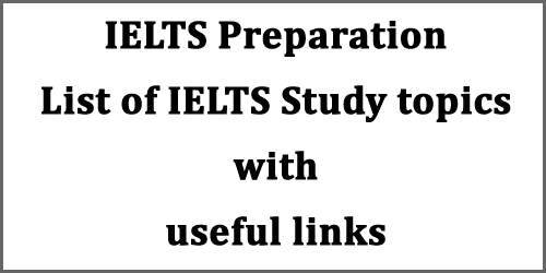 IELTS preparation: Top study topics for Listening, Reading, Writing and Speaking with useful links
