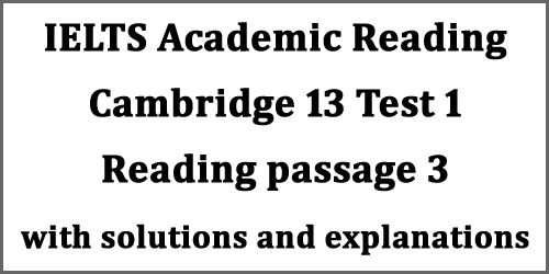 IELTS Reading: Cambridge 13 Reading Test 1; Passage 3; Artificial artists; with top solutions and explanations