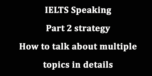 IELTS Speaking: Part 2, How to take a quick preparation in topic card/cue card/prompt card