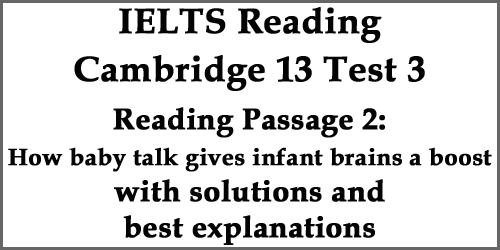 IELTS Reading: Cambridge 13 Test 3 Reading Passage 2; How baby talk gives infant brains a boost; with solutions and bets explanations