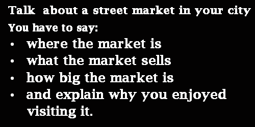 IELTS Speaking Part 2: Cue card; A street market in your city; with notes and model answer